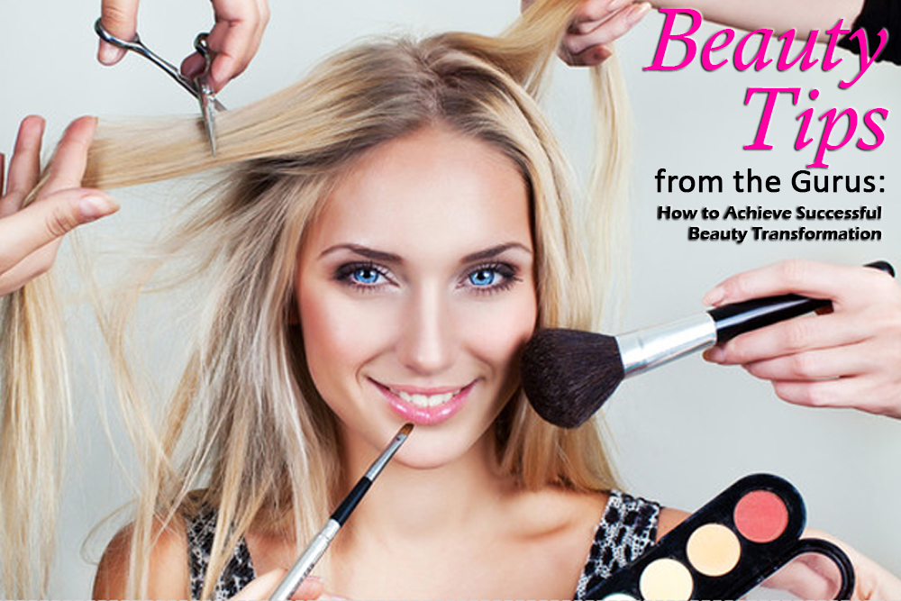 eb1eda454b2c Beauty Tips from the Gurus  How to Achieve Successful Beauty Transformation
