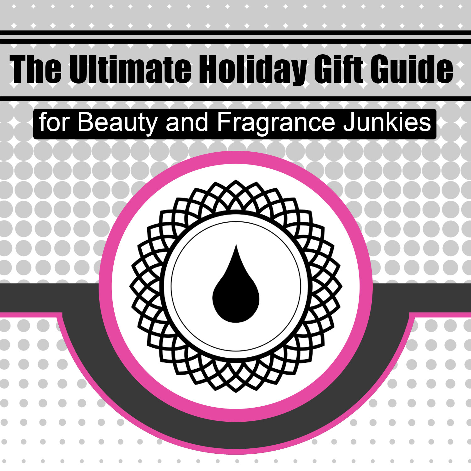 The Ultimate Holiday Gift Guide for Beauty and Fragrance Junkies