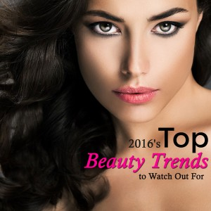 2016's Biggest Beauty Trends