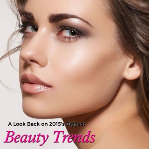 2015 Biggest Beauty Trends