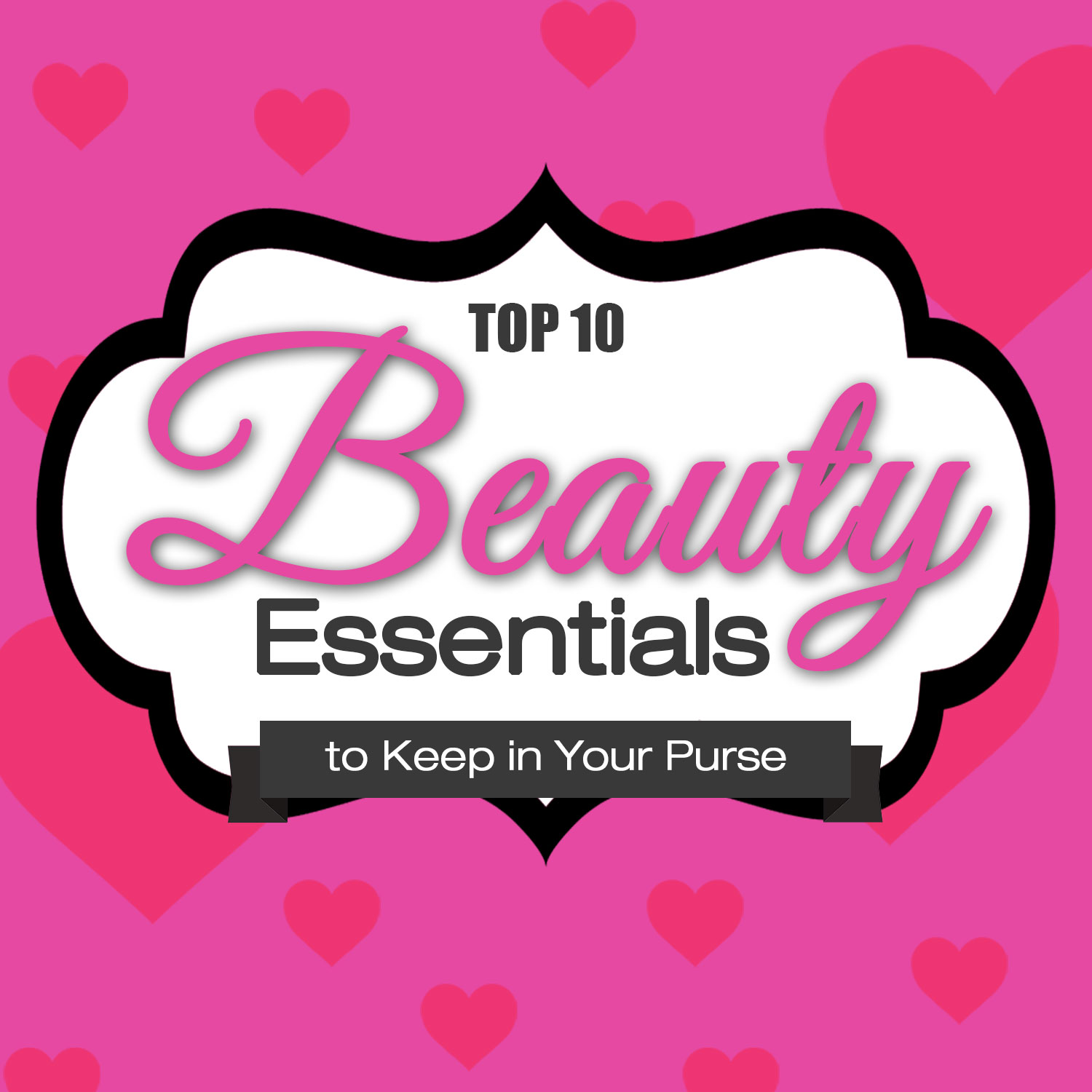 Beauty Essentials to Keep in Your Purse this Valentine's Day