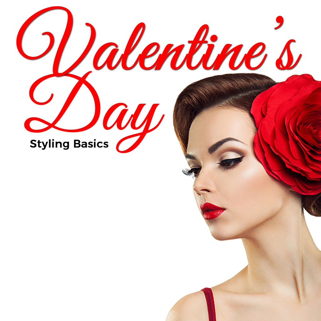 Valentine's Day Styling Basics