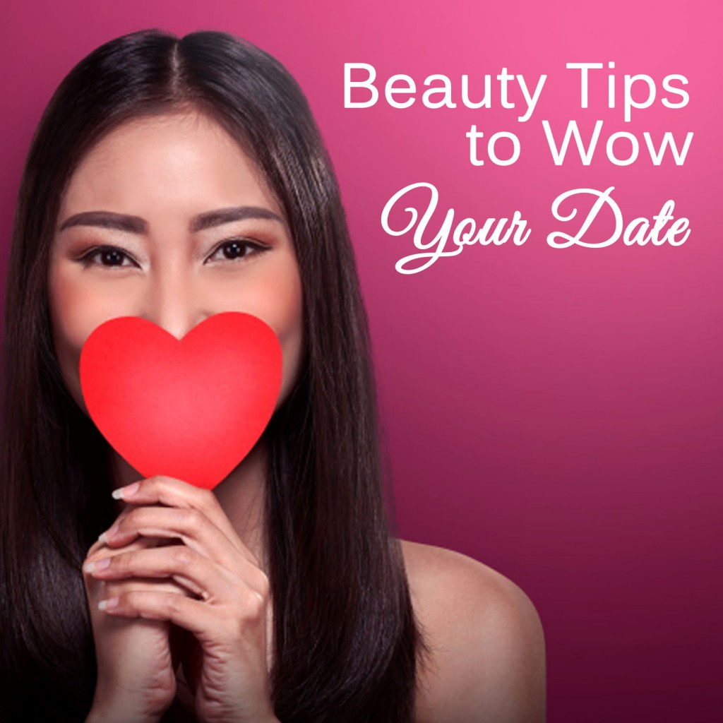 Beauty Tips to Wow Your Date