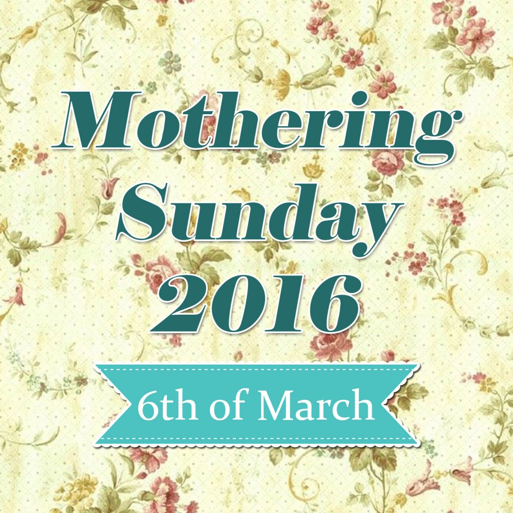 Mothering Sunday 2016