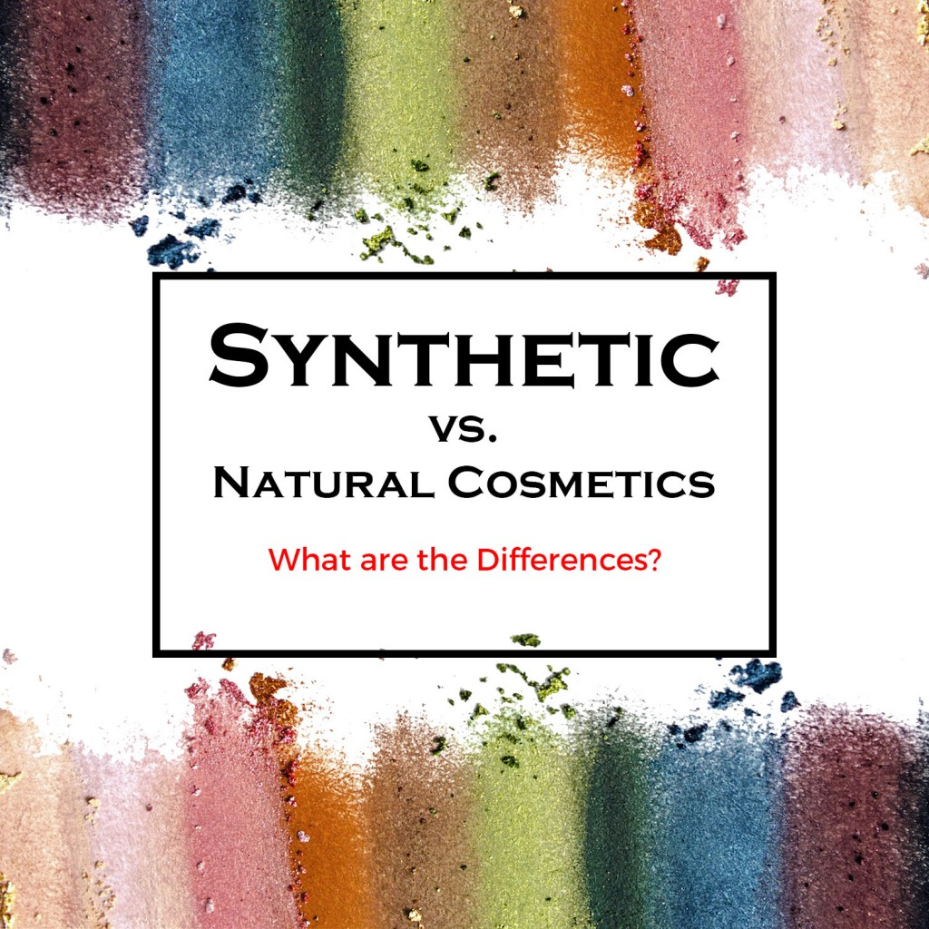 Synthetic vs Natural Cosmetics
