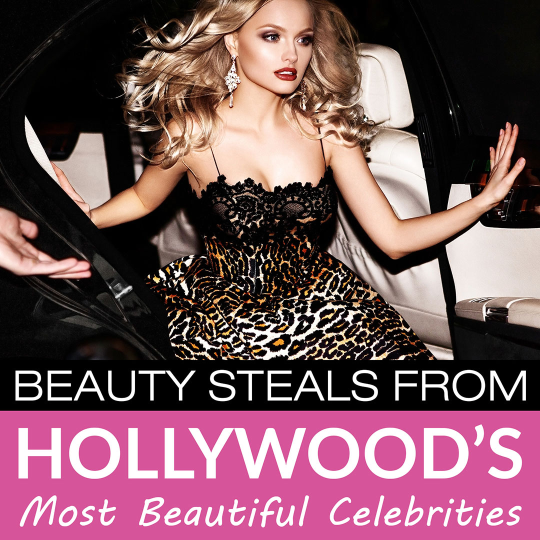 Beauty Steals from Hollywood's Most Beautiful Celebrities