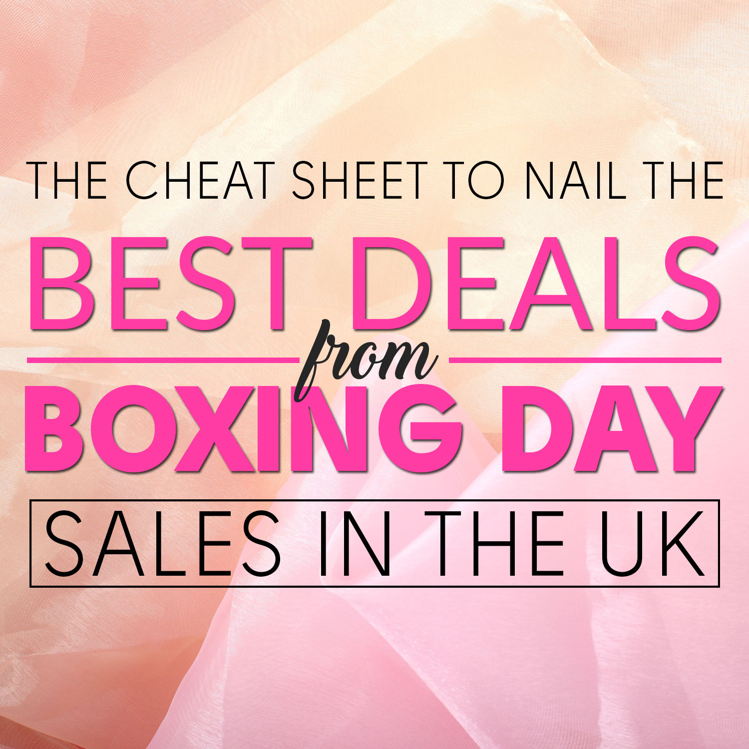 The Cheat Sheet to Nail the Best Deals from Boxing Day Sales in the UK