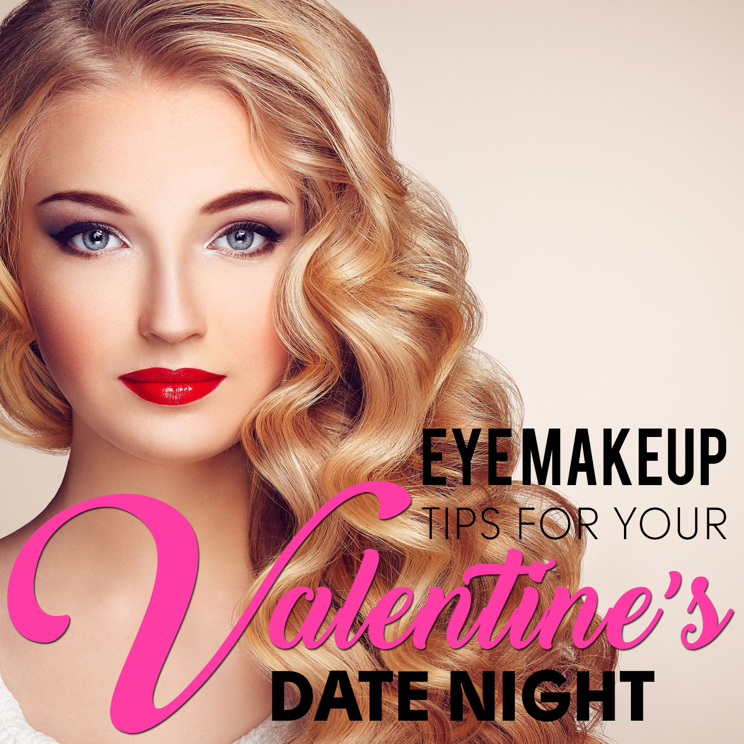 Eye Makeup Tips for Your Valentine's Date Night