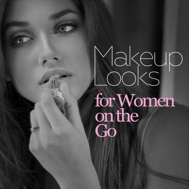 Makeup Looks for Women on the Go