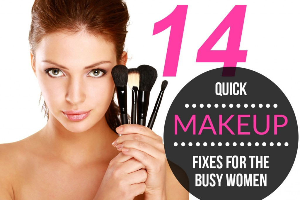 Quick Makeup Fixes for the Busy Women