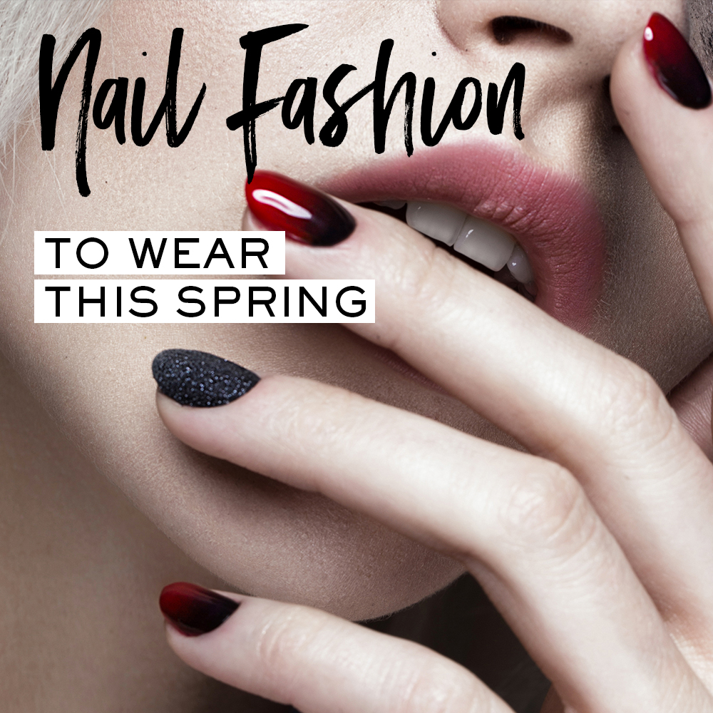 Spring Nail Trends Nail Colours And Fashion To Wear This