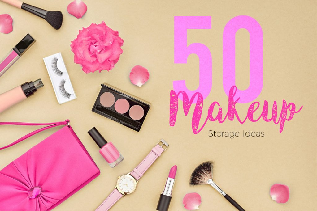 50 Makeup Storage Ideas