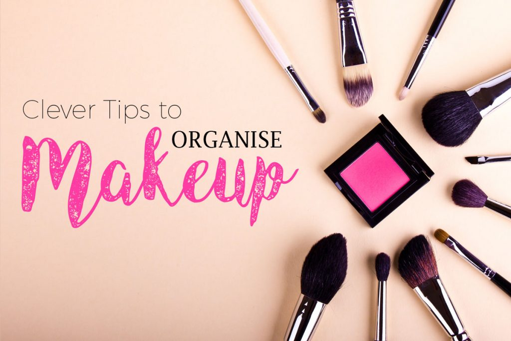 Tips to Organize Makeup