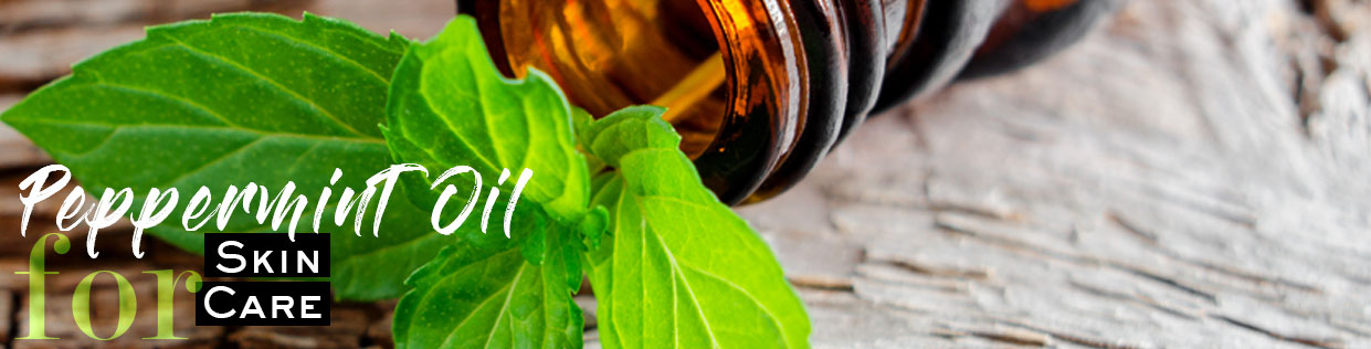 Peppermint Oil for Skin Care
