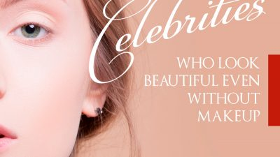 Celebrities Who Look Beautiful Even Without Makeup