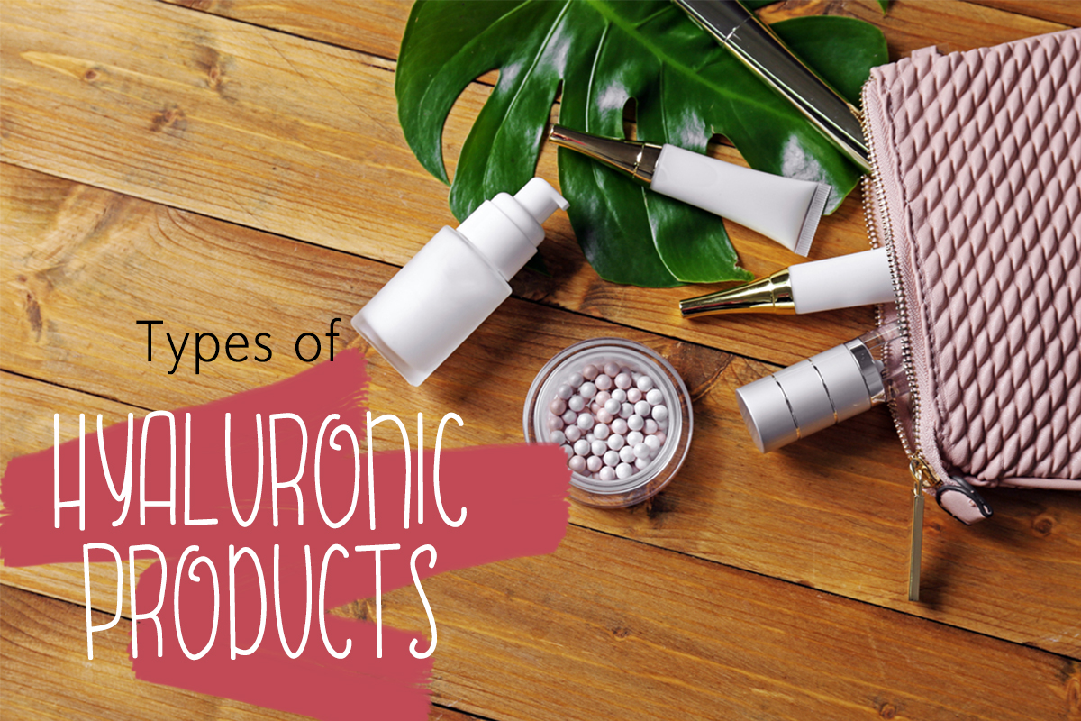 Types of Hyaluronic Acid Products