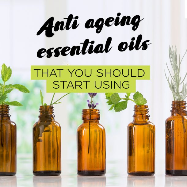 Anti-Ageing Essential Oils