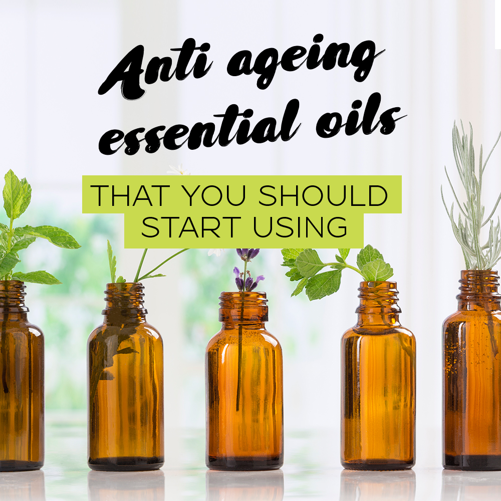 Anti Ageing Essential Oils That You Should Start Using Alyaka