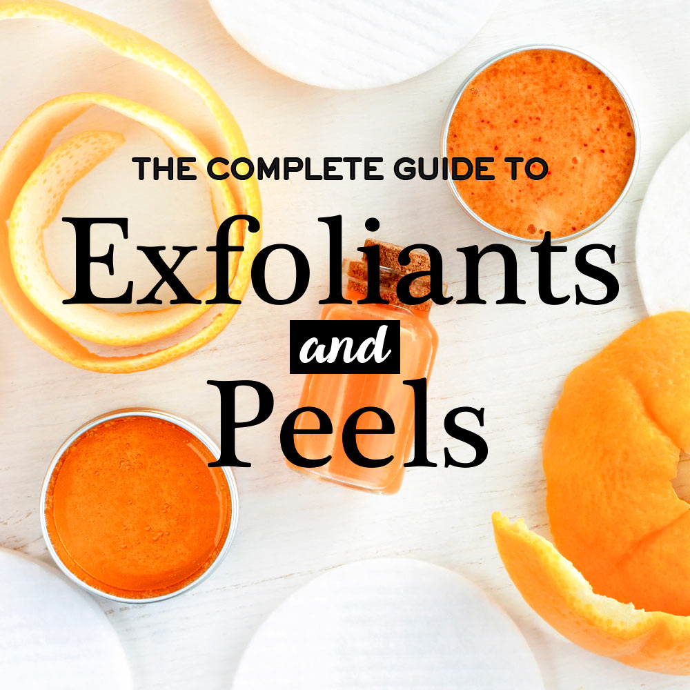 The Complete Guide to Exfoliants and Peels