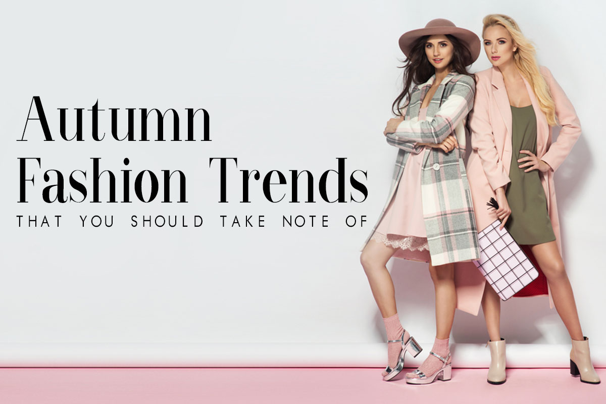 Autumn Fashion Trends that You Should Know