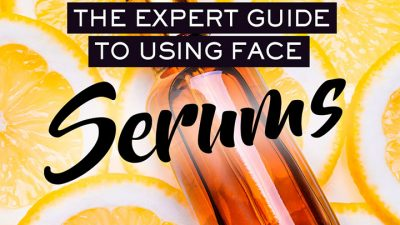 The Expert Guide to Using Face Serums