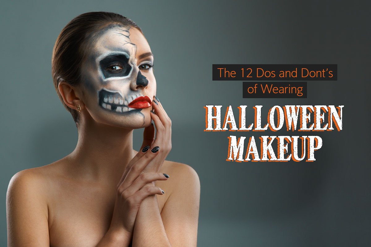 Dos and Dont's of Wearing Halloween Makeup