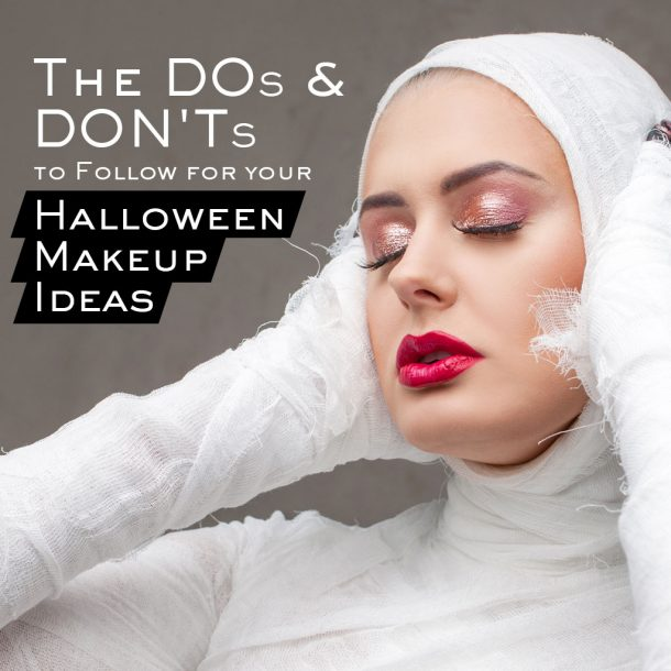Halloween Makeup Ideas Dos and Donts