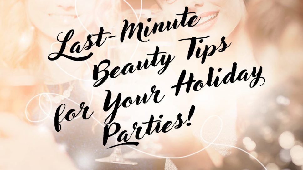 Last-Minute Beauty Tips