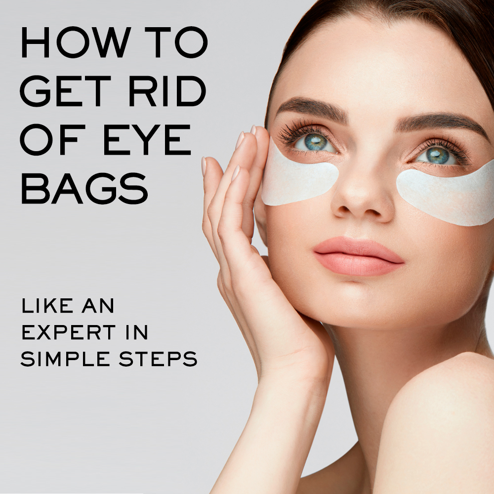 How to Get Rid of Eye Bags Like an Expert in Simple Steps | Alyaka