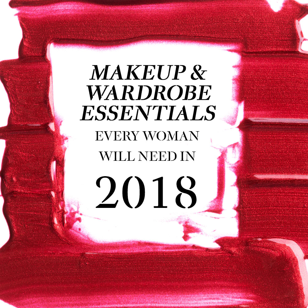 Makeup and Wardrobe Essentials Every Woman Will Need in 2018