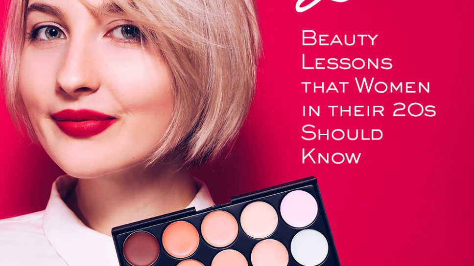 Beauty Lessons for 20 Years Old