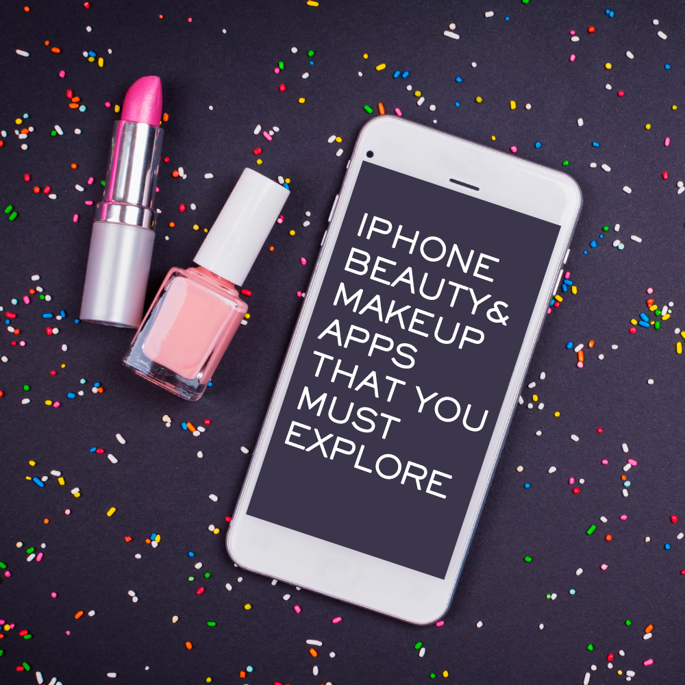 iPhone Beauty & Makeup Apps that You Must Explore
