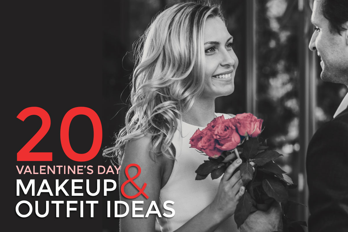 20 Valentine's Day Makeup & Outfit Ideas