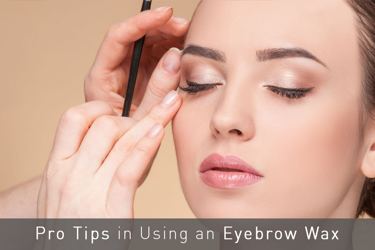Tips in Using Eyebrow Wax