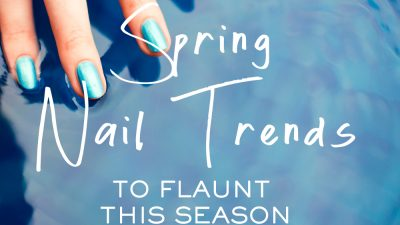 Spring Nail Trends that You'd Love to Flaunt this Season