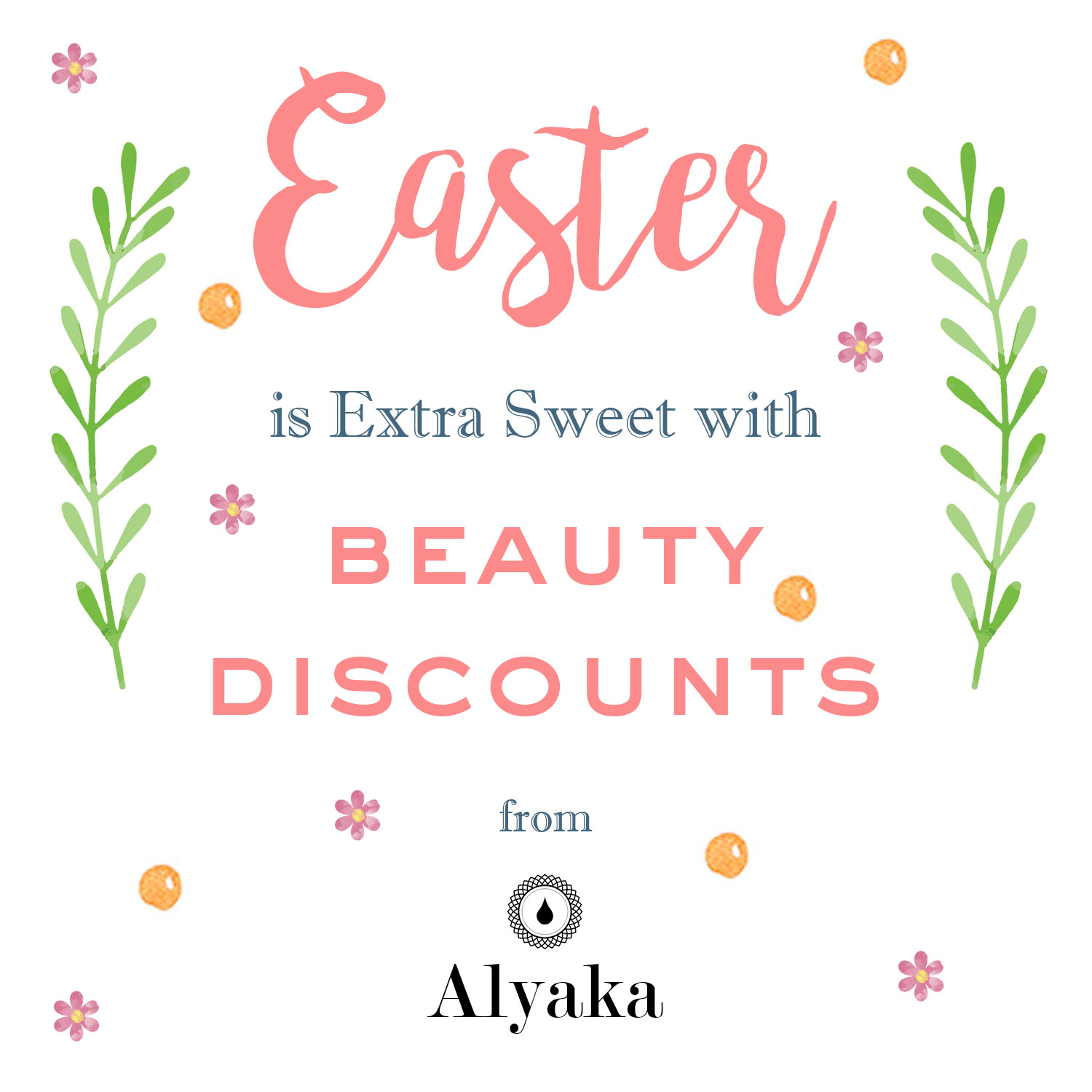 Easter is Extra Sweet with Beauty Discounts from Alyaka