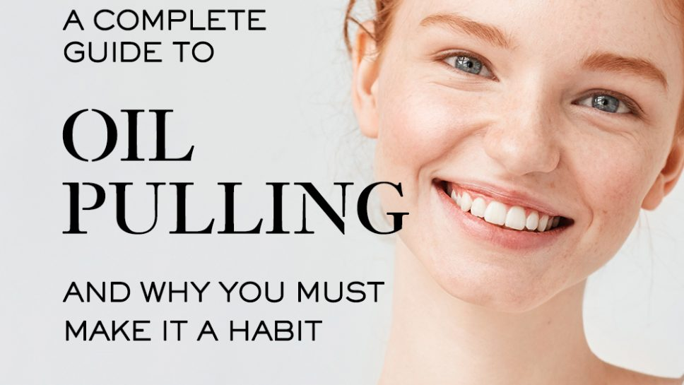 Complete Guide to Oil Pulling