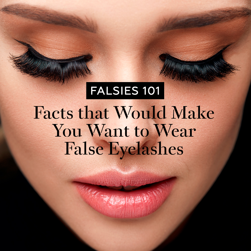 38ea6174f49 Falsies 101: Facts that Would Make You Want to Wear False Eyelashes ...