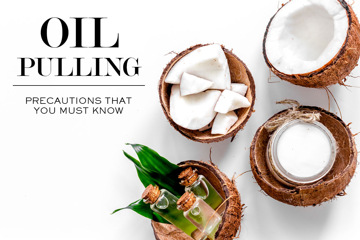 Oil Pulling Precautions