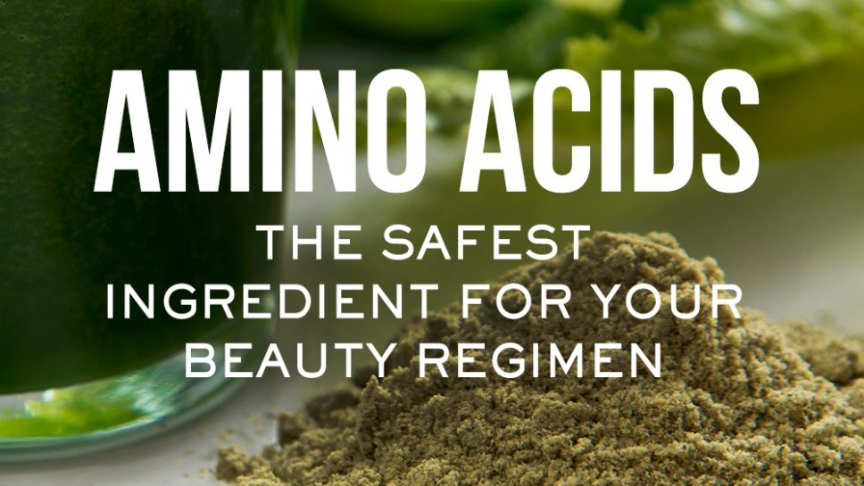 Amino Acids the Safest Beauty Ingredients
