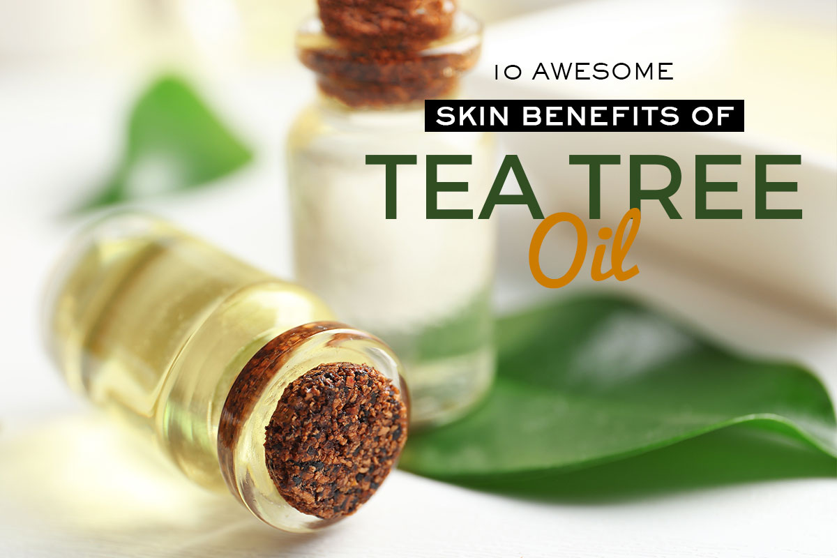 Skin Benefits of Tea Tree Oil