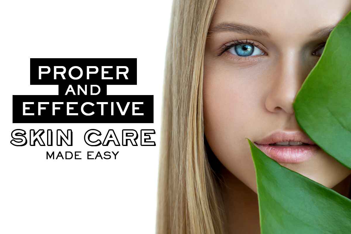 Proper and Effective Skin Care Routine