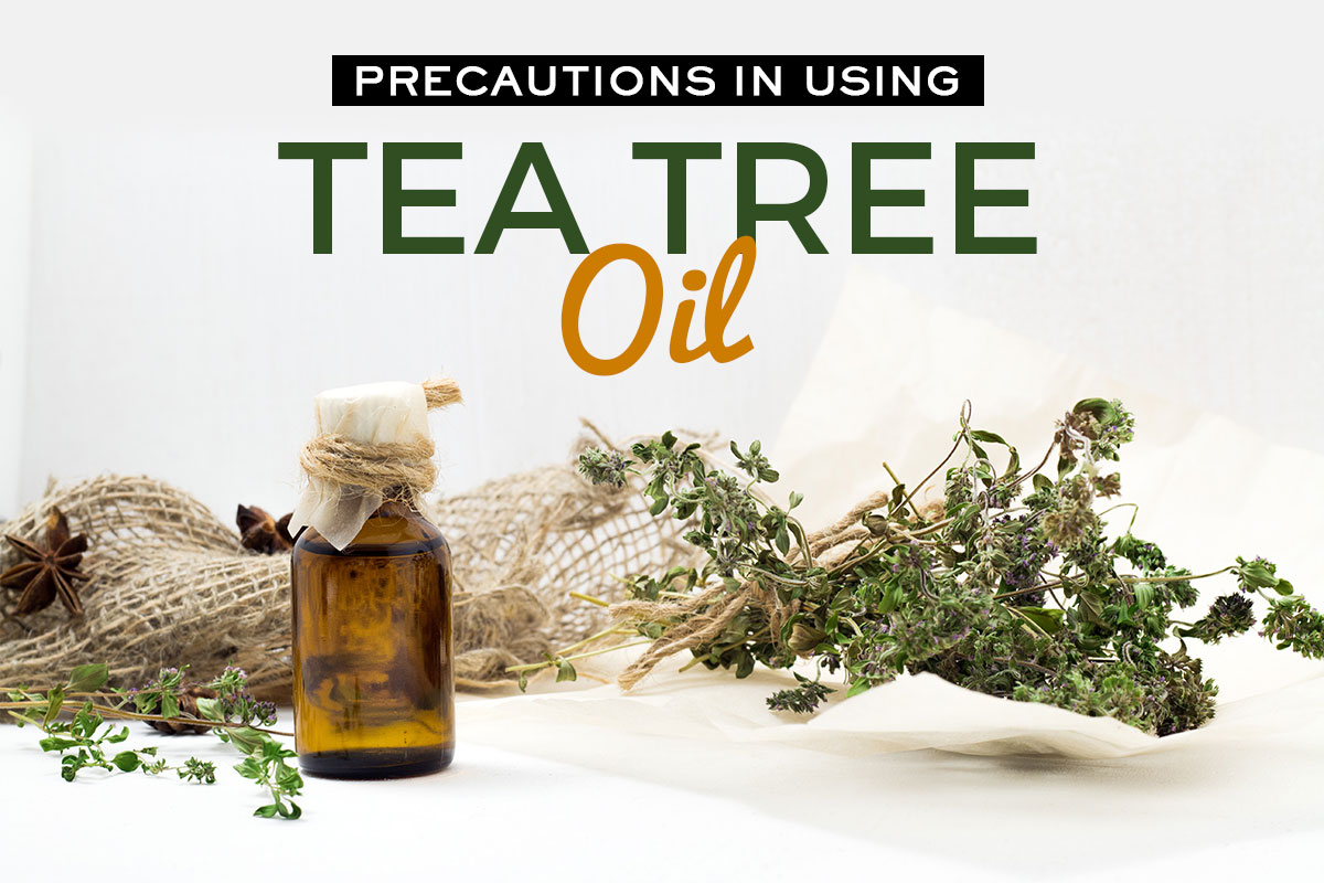 Precautions in Using Tea Tree Essential Oil
