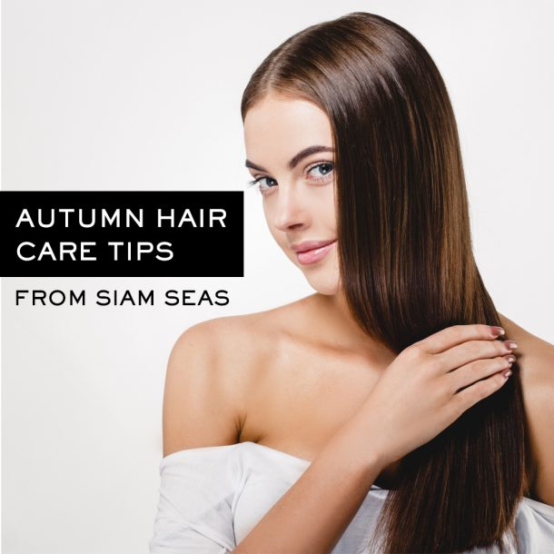 Autumn Hair Care Tips from Siam Seas' Founder, Supadra Geronimo