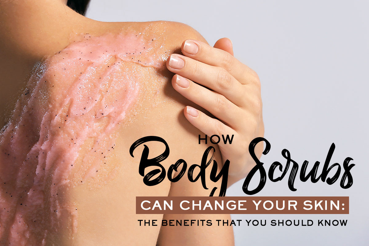 Benefits of Body Exfoliators and Body Scrubs