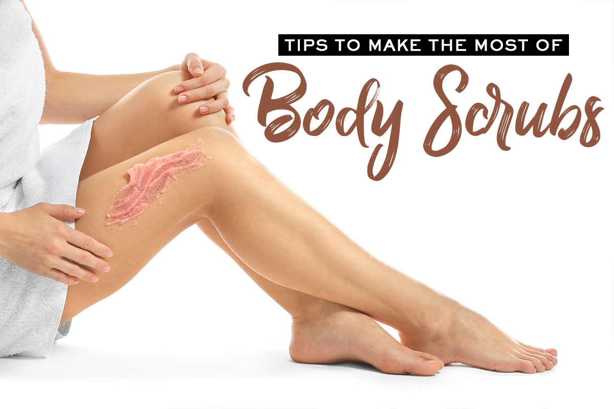 Tips to Make the Most of Body Scrubs
