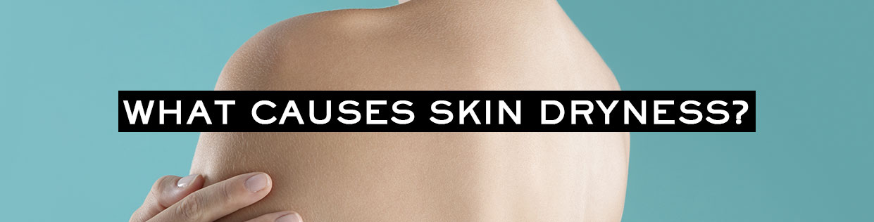 Causes of Skin Dryness