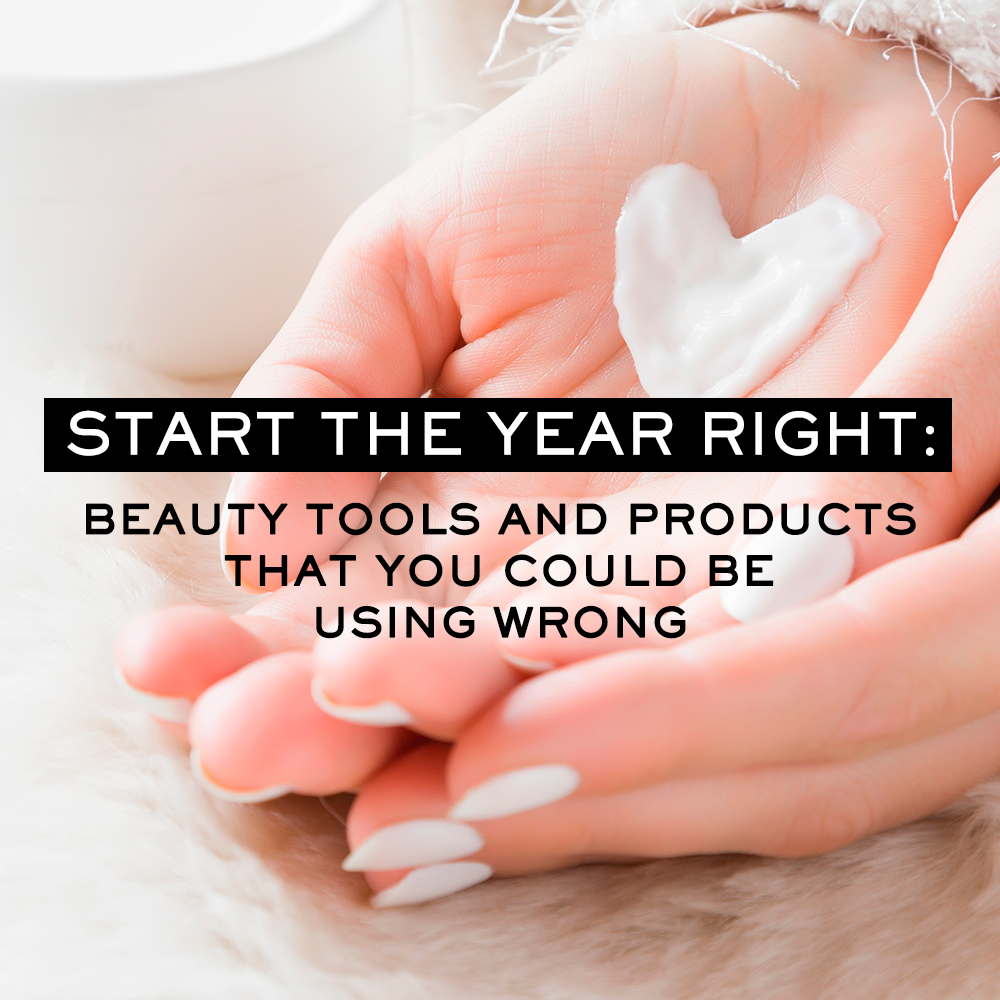 Beauty Tools and Products that You Could be Using Wrong