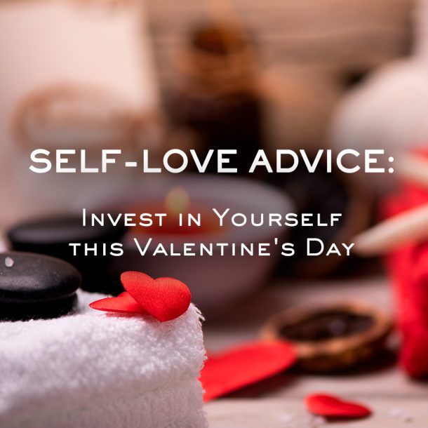 Self-Love Advice for Valentine's Day