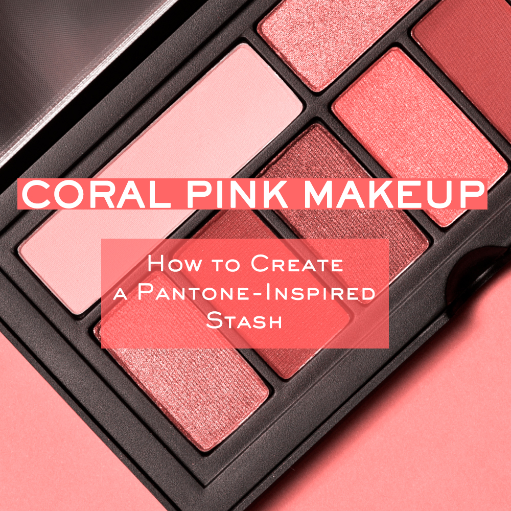 Coral Pink Makeup: How to Create a Pantone-Inspired Stash